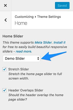 Appearance > Customize > Theme Settings > Home > Home Slider allows you to choose your home slider.